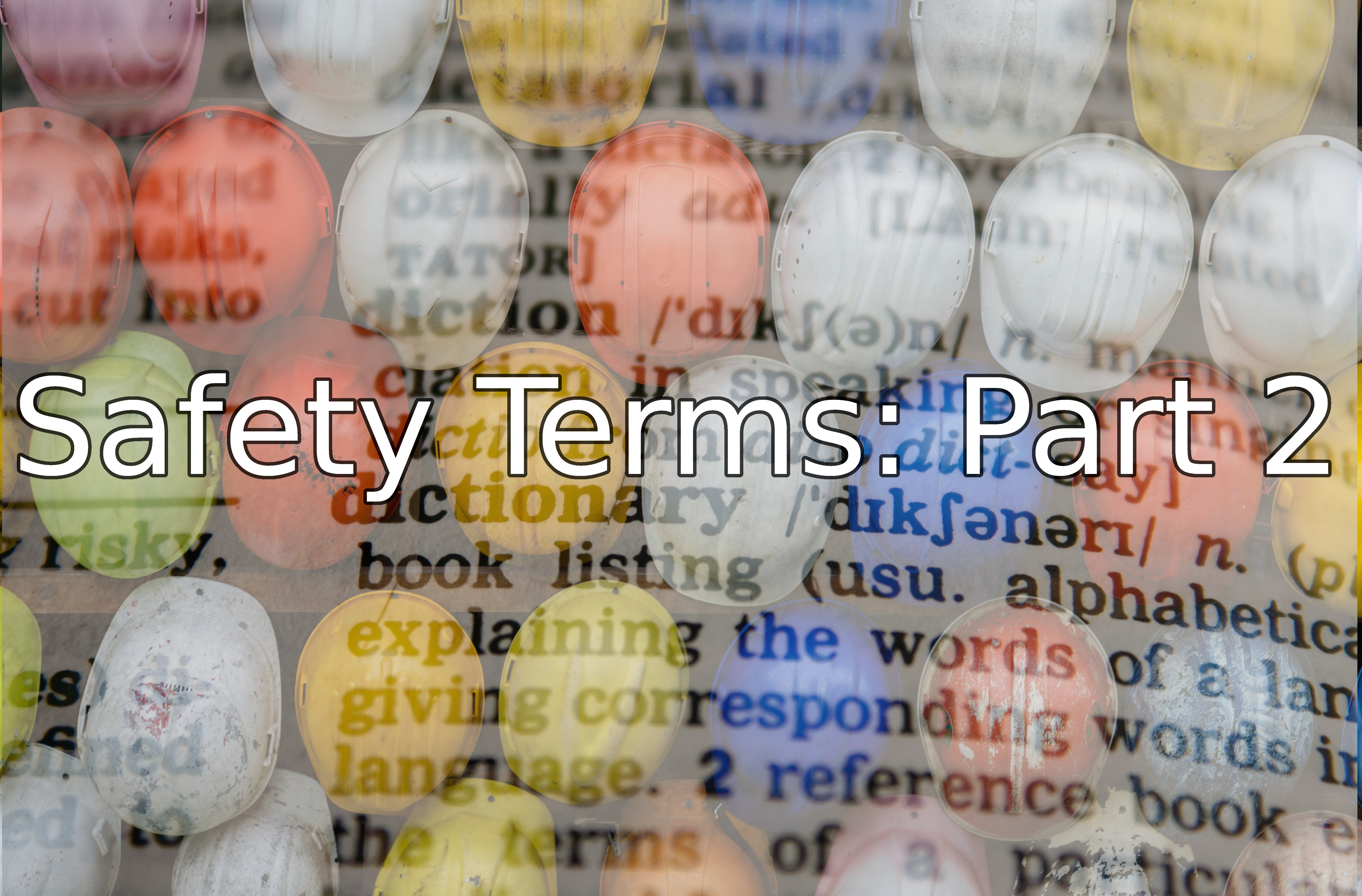 Safety First! – Categories and Terms Part 2: Modern Machine Safety – Talk the Talk so you can Walk the Walk